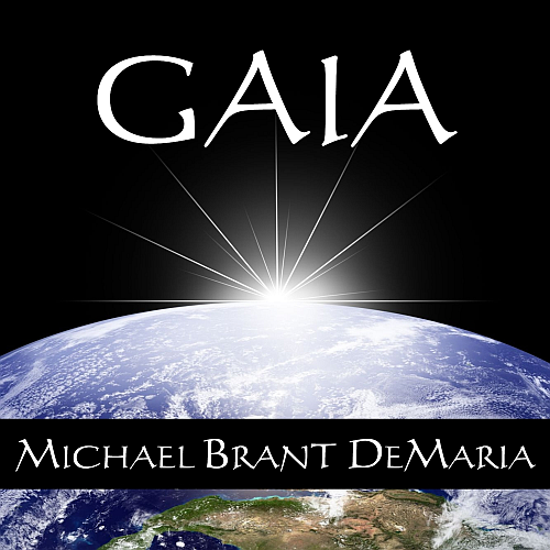 New CD by Michael Brant DeMaria - Gaia